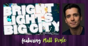 Bright Lights, Big City - Matt Doyle