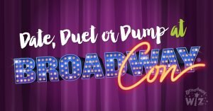 Date, Duet or Dump at BroadwayCon 2017