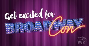 Get Excited for BroadwayCon