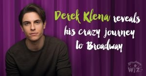 Derek Klena reveals his crazy journey to Broadway