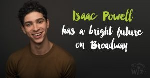 Isaac Powell has a bright future on Broadway