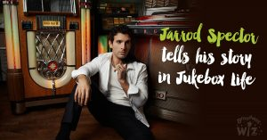 Jarrod Spector tells his story in Jukebox Life