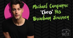 Michael Campayno 'Chers' His Broadway Journey