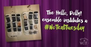 Hello, Dolly! ensemble institutes a #NoTextTuesday