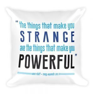 Strange is Powerful Pillow