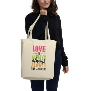 Love is Always the Answer tote bag